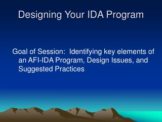 Designing Your IDA Program