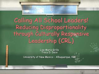 Calling All School Leaders!  Reducing Disproportionality through Culturally Responsive Leadership (CRL)