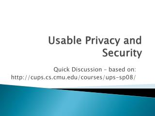 Usable Privacy and Security