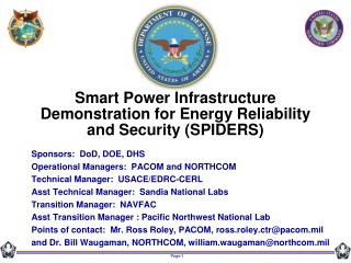 Smart Power Infrastructure Demonstration for Energy Reliability and Security (SPIDERS)