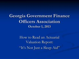 Georgia Government Finance Officers Association October 1, 2013