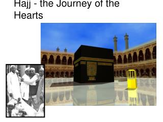 Hajj - the Journey of the Hearts