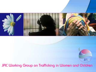 JPIC Working Group on Trafficking in Women and Children