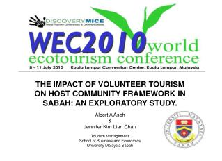 THE IMPACT OF VOLUNTEER TOURISM ON HOST COMMUNITY FRAMEWORK IN SABAH: AN EXPLORATORY STUDY.  Albert A Aseh    Jennifer K