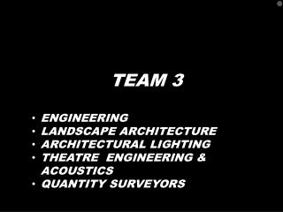 ENGINEERING LANDSCAPE ARCHITECTURE ARCHITECTURAL LIGHTING THEATRE  ENGINEERING & ACOUSTICS