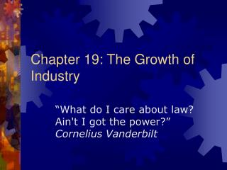 Chapter 19: The Growth of Industry