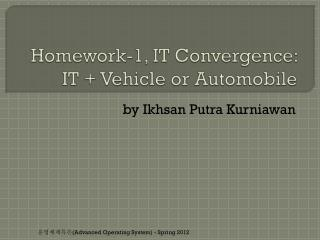 Homework-1, IT Convergence:  IT + Vehicle or Automobile