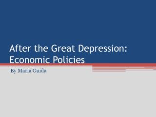 After the Great Depression: Economic Policies