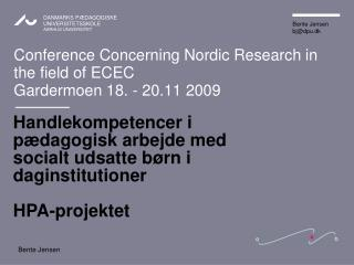 Conference Concerning Nordic Research in the field of ECEC Gardermoen 18. - 20.11 2009