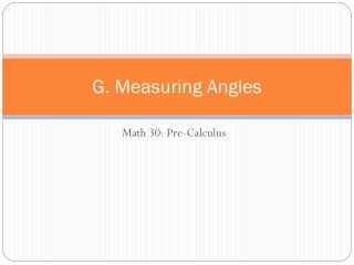 G. Measuring Angles