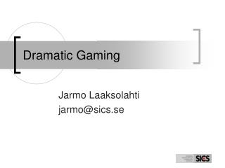Dramatic Gaming