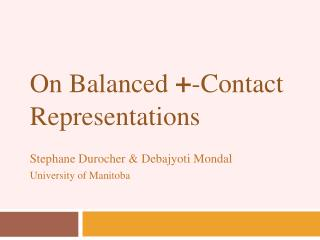On Balanced  + -Contact Representations
