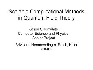 Scalable Computational Methods in Quantum Field Theory