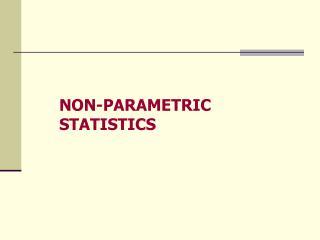 NON-PARAMETRIC STATISTICS