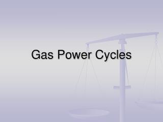 Gas Power Cycles