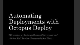 Automating Deployments with Octopus Deploy