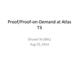 Proof/Proof-on-Demand at Atlas T3