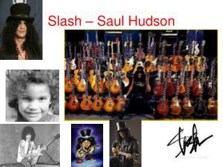 Slash – Saul Hudson