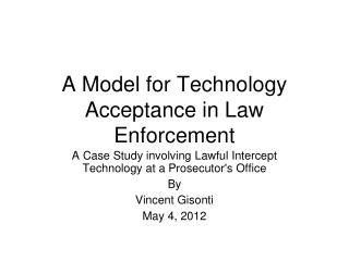 A Model for Technology Acceptance in Law Enforcement