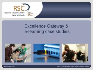 Excellence Gateway &  e-learning case studies