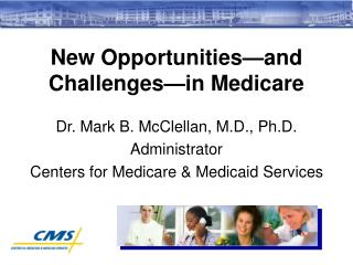 New Opportunities—and Challenges—in Medicare
