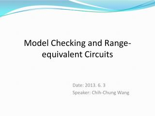 Model Checking and Range-equivalent Circuits
