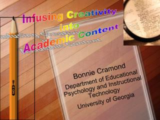 Bonnie Cramond Department of Educational Psychology and Instructional Technology