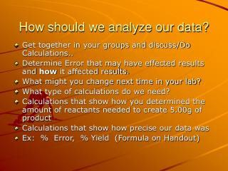 How should we analyze our data?