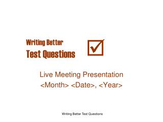 Writing Better Test Questions