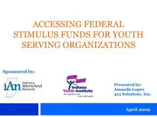 ACCESSING FEDERAL STIMULUS FUNDS FOR YOUTH SERVING ORGANIZATIONS