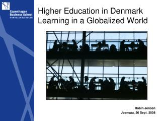 Higher Education in Denmark Learning in a Globalized World