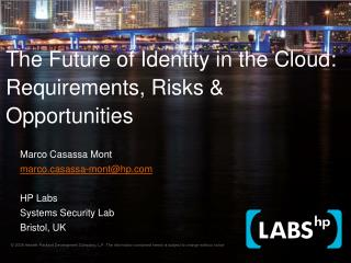 The Future of Identity in the Cloud: Requirements, Risks & Opportunities