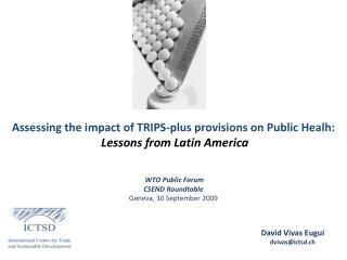 Assessing the impact of TRIPS-plus provisions on Public Healh: Lessons from Latin America