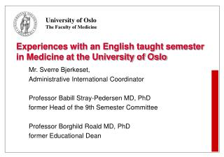 Experiences with an English taught semester in Medicine at the University of Oslo