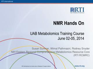 NMR Hands On UAB Metabolomics Training Course June 02-05, 2014