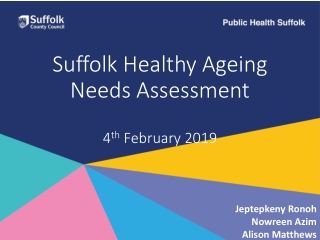 Suffolk Healthy Ageing Needs Assessment 4 th February 2019