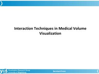 Interaction Techniques in Medical Volume Visualization