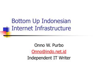 Bottom Up Indonesian Internet Infrastructure