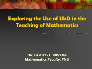 Exploring the Use of  UbD  in the Teaching of Mathematics
