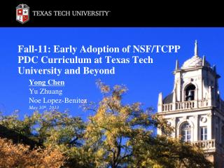 Fall-11: Early Adoption of NSF/TCPP PDC Curriculum at Texas Tech University and Beyond