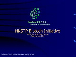 HKSTP Biotech Initiative HKSTP Mini-White Paper Proposal Report January 2003