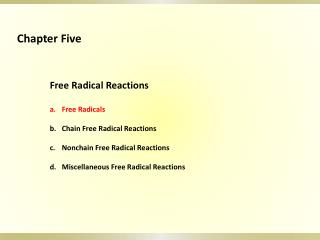Free Radical Reactions Free Radicals Chain Free Radical Reactions Nonchain Free Radical  Reactions Miscellaneous  Free R
