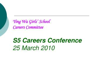 Ying Wa Girls' School Careers Committee S5 Careers Conference 25 March 2010