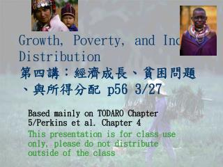 Growth, Poverty, and Income Distribution ???????????????????  p56 3/27