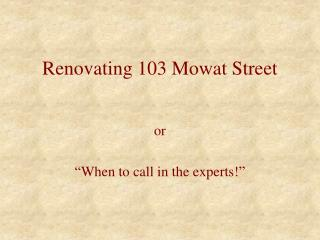Renovating 103 Mowat Street