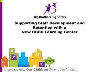 Supporting Staff Development and Retention with a New BBBS Learning Center