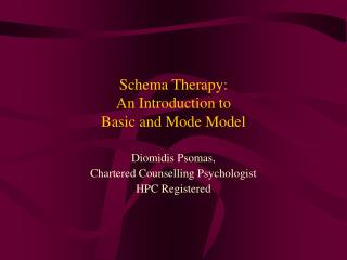 Schema Therapy: An Introduction to   Basic and Mode Model