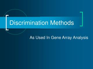 Discrimination Methods
