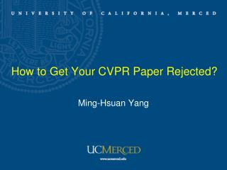 How to Get  Y our CVPR Paper  R ejected?