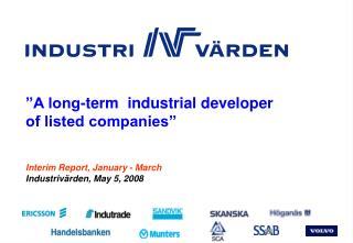 Interim Report, January - March Industrivärden, May 5, 2008